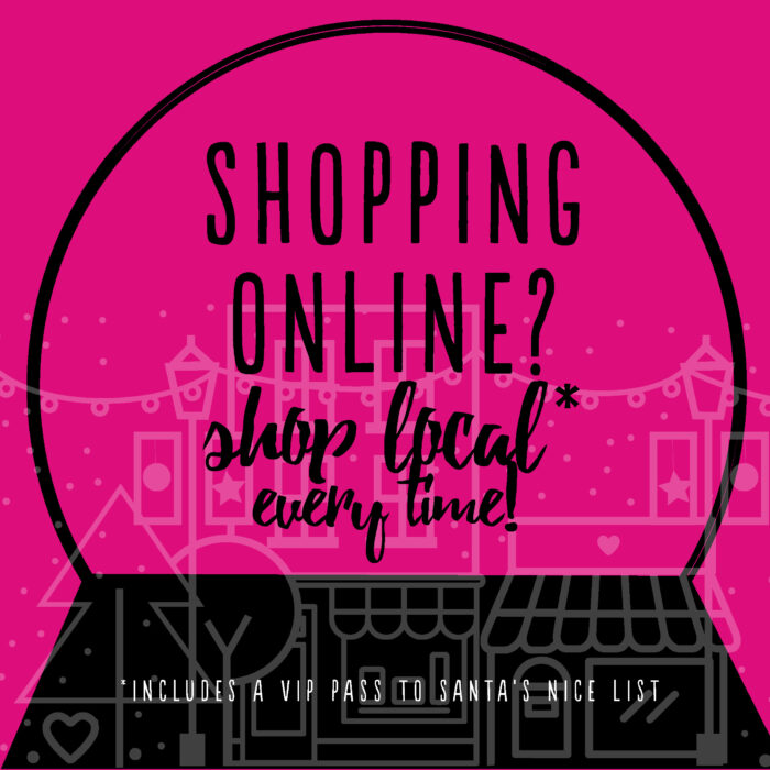 Shopping online? Shop local every time!