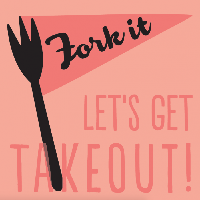 Fork it...Let's Get Takeout!